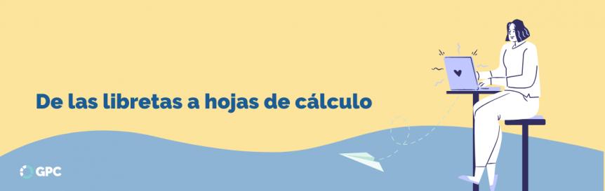 De las libretas a las hojas de cálculo